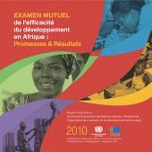 Examen mutuel de l'efficacité du développement en Afrique 2010 Promesses et résultats: Promesses et résultats