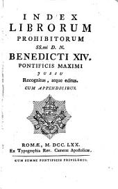 Index librorum prohibitorum... Benedicti XIV