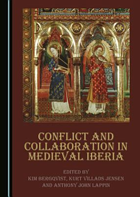 Conflict and Collaboration in Medieval Iberia PDF