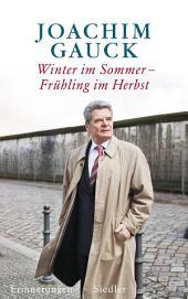 Winter im Sommer – Frühling im Herbst: Erinnerungen