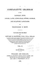 A comparative grammar of the Sanskṛit, Zend, Greek, Latin, Lithuanian, Gothic, German, and Sclavonic languages: Volume 2