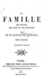 La famille ses devoirs: ses joies et ses douleurs, Volume1