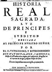 Historia real sagrada,: luz de principes, y subditos ...