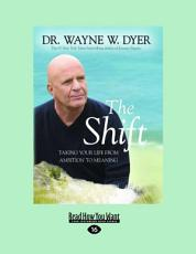 The Shift: Taking Your Life from