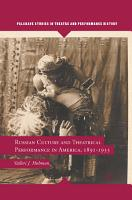 Russian Culture and Theatrical Performance in America  1891 1933 PDF