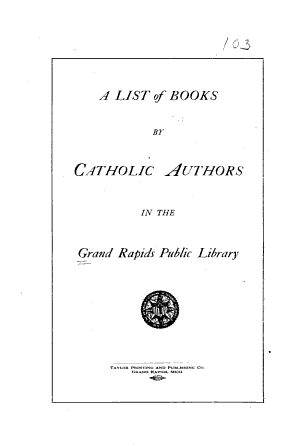 A List of Books by Catholic Authors in the Grand Rapids Public Library PDF