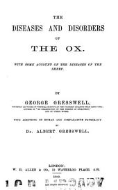 The Diseases and Disorders of the Ox: With Some Account of the Diseases of the Sheep
