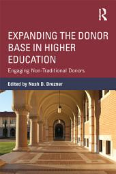 Expanding the Donor Base in Higher Education: Engaging Non-Traditional Donors
