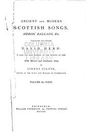 Ancient and Modern Scottish Songs: Heroic Ballads, Etc. Collected and Ed. A Page for Page Reprint of the Edition of 1776