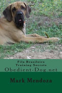 Fila Brasileiro Training Secrets