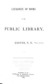 Catalogue of Books in the Public Library, Exeter, N.H.
