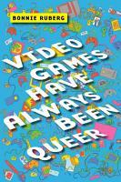Video Games Have Always Been Queer PDF