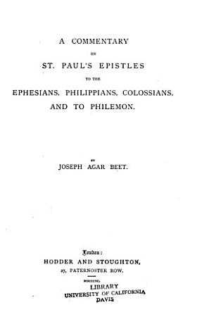 A Commentary on St  Paul s Epistles to the Ephesians  Philippians  Colossians  and to Philemon PDF