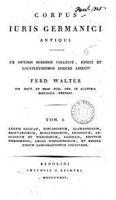 Corpus iuris Germanici antiqui, ed. F. Walter: Volume 1
