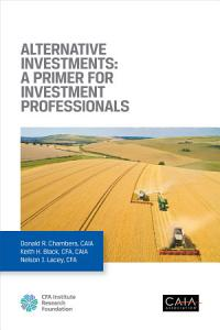 Alternative Investments  A Primer for Investment Professionals Book
