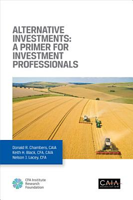 Alternative Investments  A Primer for Investment Professionals