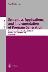 Semantics, Applications, and Implementation of Program Generation: Second International Workshop, SAIG 2001, Florence, Italy, September 6, 2001. Proceedings