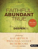 Faithful Abundant True Bible Study Book Three Lives Going Deeper Still Book PDF