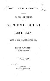 Michigan Reports: Cases Decided in the Supreme Court of Michigan, Volume 49