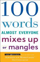 100 Words Almost Everyone Mixes Up or Mangles PDF
