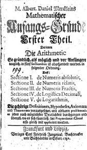 Darinnen Die Arithmetic ... in fünf Sectionibus ist abgehandelt worden (etc.): Volume 1