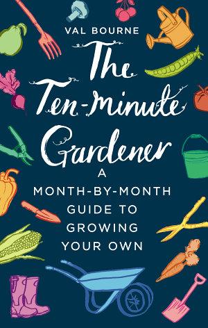 The Ten Minute Gardener