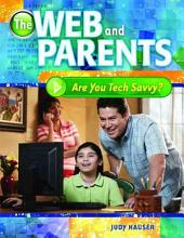The Web and Parents: Are You Tech Savvy?