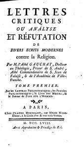 Lettres critiques ou analyse et réfutation de divers écrits modernes contre la religion: Volume1