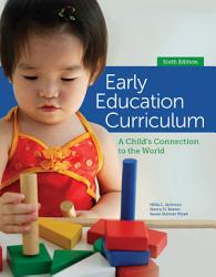Early Education Curriculum A Child S Connection To The World Book PDF