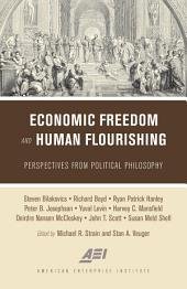 Economic Freedom and Human Flourishing: Perspectives from Political Philosophy