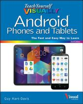 Teach Yourself VISUALLY Android Phones and Tablets: Edition 2