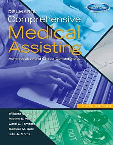 Delmar s Comprehensive Medical Assisting  Administrative and Clinical Competencies PDF