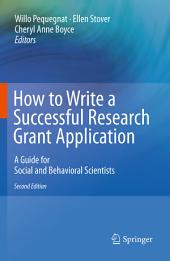How to Write a Successful Research Grant Application: A Guide for Social and Behavioral Scientists, Edition 2
