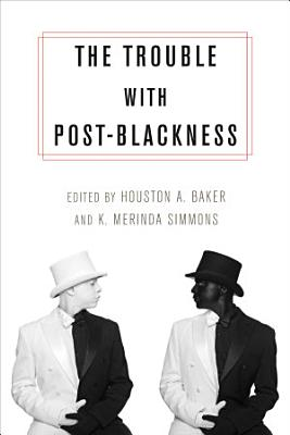 The Trouble with Post Blackness