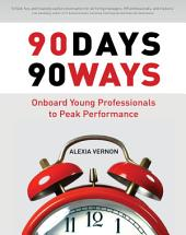 90 Days, 90 Ways: Onboard Young Professionals to Peak Performance