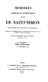 Mémoires complets et authentiques du Duc de Saint-Simon sur le siècle de Louis XIV et la régence: Volume5