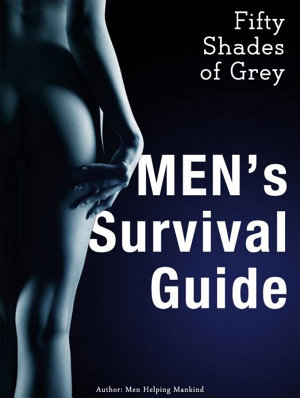 Fifty Shades of Grey Men   s Survival Guide