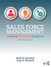 Sales Force Management: Leadership, Innovation, Technology, Edition 12
