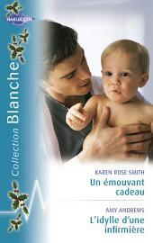 Un émouvant cadeau - L'idylle d'une infirmière (Harlequin Blanche)