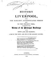 The history of Liverpool: from the earliest authenticated period down to the present times