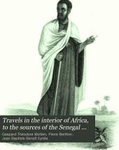 Travels in the Interior of Africa, to the Sources of the Senegal and Gambia: Performed by Command of the French Government, in the Year 1818