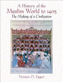 A History Of The Muslim World To 1405 Mysearchlab PDF
