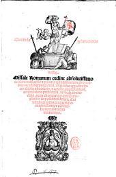 Missale Romanum ordine absolutissimo consummatum ... ab omnibus mendis expurgatum, atque adeo apposite locis Bibliae adnotatis ... Cui et ordinarium dirigens cerimonias missarum, et omnes missas nouas recens inseruimus