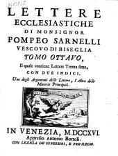 Lettere ecclesiastiche di monsignor Pompeo Sarnelli dottor della Sacra Teologia, ... divise in nove tomi. Tomo primo ... [-decimo]: Tomo ottavo, il quale contiene lettere trenta sette. Con due indici, .., Volume 8