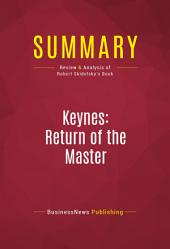 Summary: Keynes: Return of the Master: Review and Analysis of Robert Skidelsky's Book