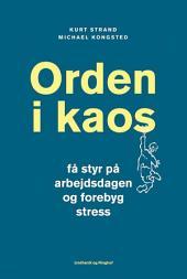 Orden i kaos - Få styr på arbejdsdagen og forebyg stress