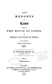 New reports of cases heard in the House of Lords: on appeals and writs of error; and decided during the sessions[s] 1827[-37], Volume 5
