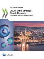 OECD Skills Studies OECD Skills Strategy Slovak Republic Assessment and Recommendations PDF
