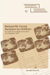 Seriation by Children: An Artificial Intelligence Analysis of a Piagetian Task