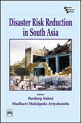 DISASTER RISK REDUCTION IN SOUTH ASIA